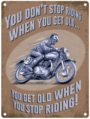 You don't stop riding when your old