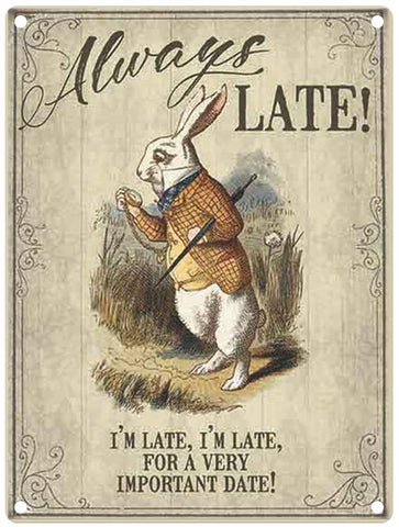 Alice in Wonderland - Always late