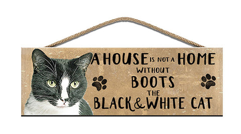 Wooden Sign - House is not a home - Black & White Cat - Personalised