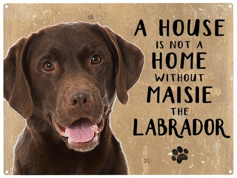House is not a home - Labrador Chocolate - Personalised