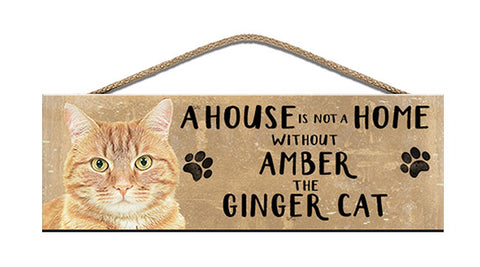 Wooden Sign - House is not a home - Ginger Cat - Personalised