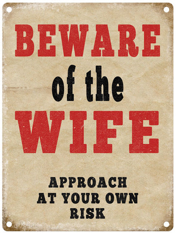 Beware Of The Wife - Approach At Your Own Risk