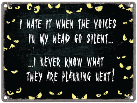 I Hate It When The Voices In My Head Go Silent