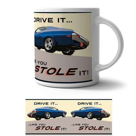 Mug - Drive It Like You Stole It