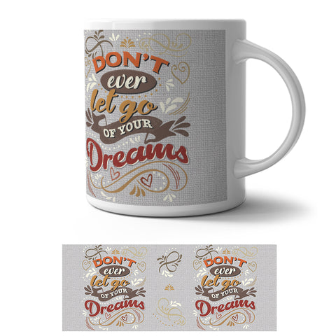 Mug - Don't Ever Let Go of Your Dreams