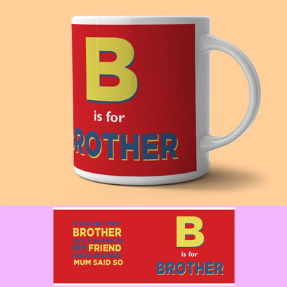 Mug - B Is Brother