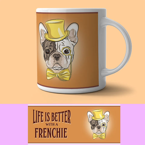 Mug - Life Is Better With A Frenchie