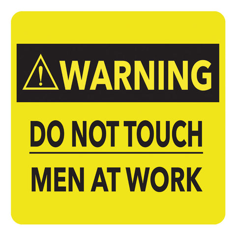 Melamine Coaster - WARNING DO NOT TOUCH MEN AT WORK