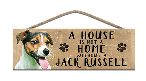 Wooden Sign - House is not a home without a Jack Russell