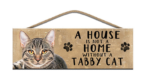 Wooden Sign - House is not a home without a Tabby Cat