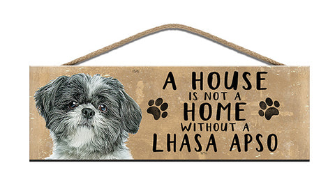 Wooden Sign - House is not a home without a Lhasa Apso