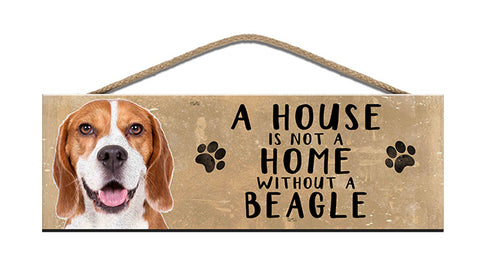Wooden Sign - House is not a home without a Beagle