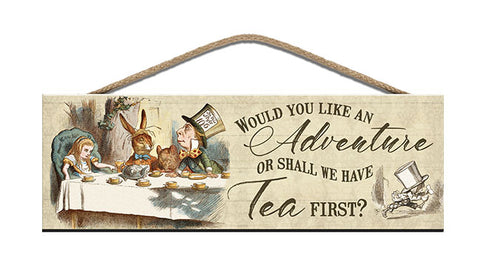 Wooden Sign - Alice in Wonderland - Shall we have tea first