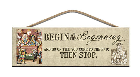 Wooden Sign - Alice in Wonderland - Begin at the beginning