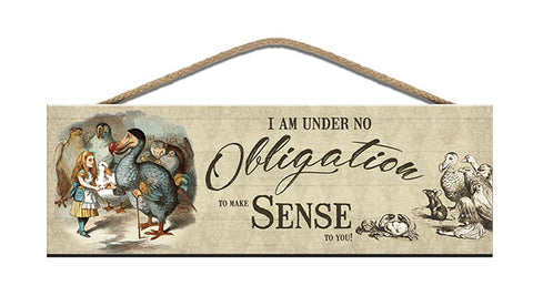 Wooden Sign - Alice in Wonderland - Under no obligation
