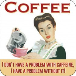 Melamine Coaster - Coffee Problem