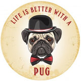 Circular Life Is Better With A Pug