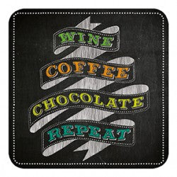 Melamine Coaster - Wine Coffee Choc Repeat