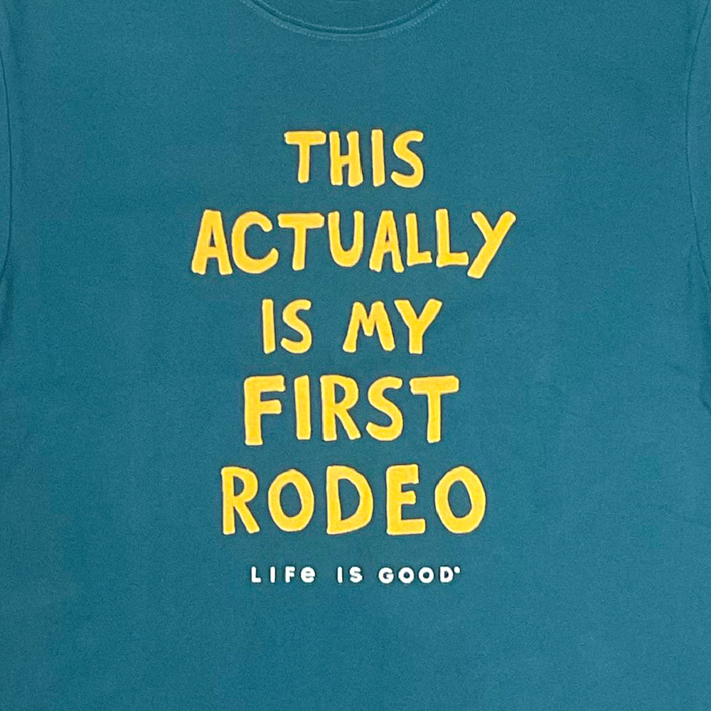 Life is Good Not My First Rodeo Crusher Tee - Persian Blue