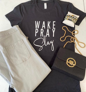 WAKE.PRAY.SLAY - Expression Tee