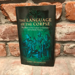 The Language of the Corpse - by Cody Dickerson