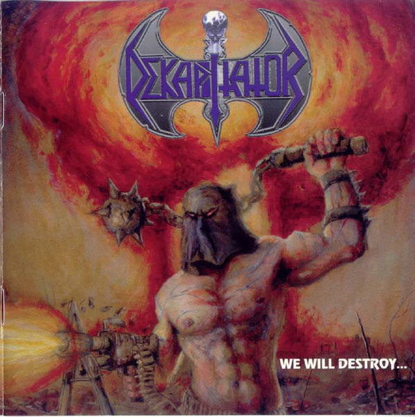 Dekapitator - We Will Destroy... You Will Obey CD