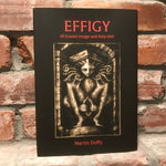 Effigy, of Graven Image and Holy Idol - by Martin Duffy
