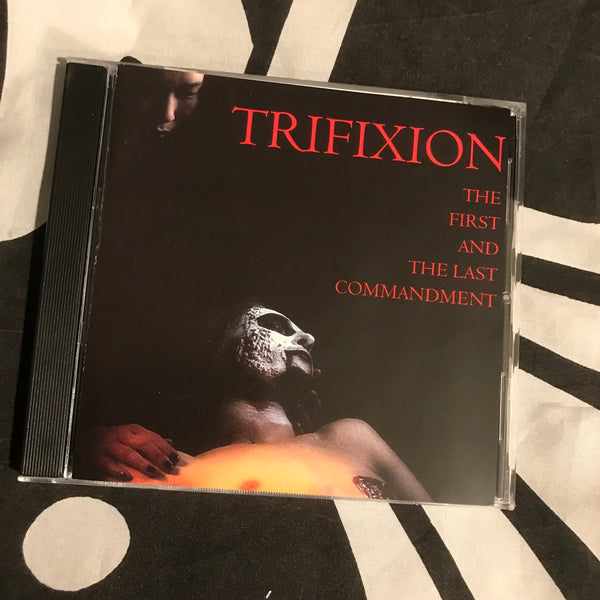 Trifixion - The First and the Last Commandment CD