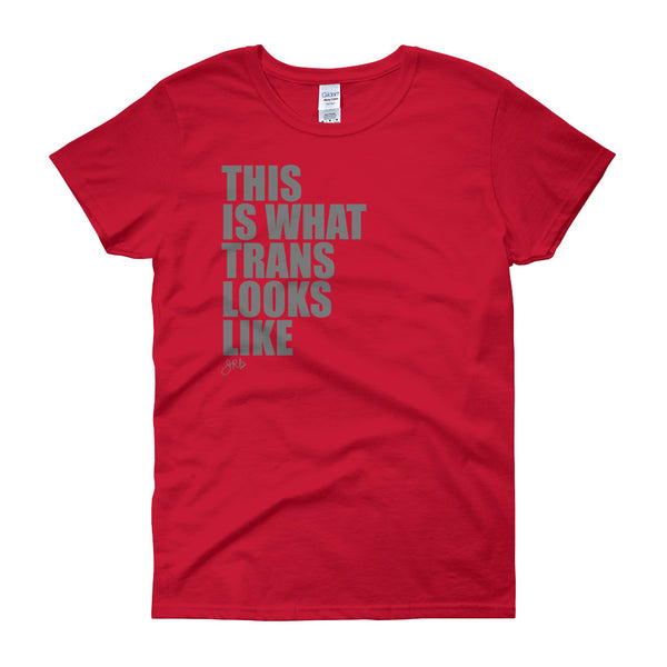 What Trans Looks Like - Women's Tee
