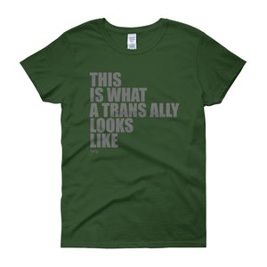 What Trans Looks Like - Ally Women's Tee