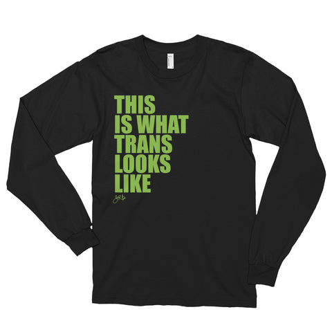 What Trans Looks Like - Long Sleeve [Green]