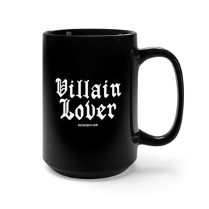 Villain Lover 15oz Mug