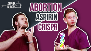 Episode 8: Abortion|Aspirin|CRISPR