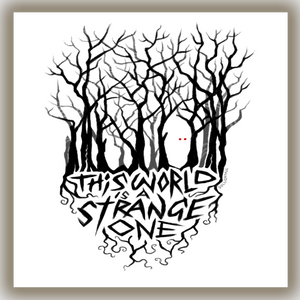 This world is a Strange One - Decal