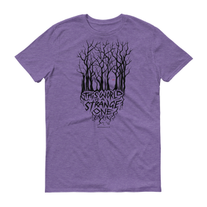 This World is a Strange One Tee