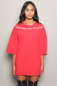 Red I Taste Better Than Skinny Feels Oversized Dress T-Shirt