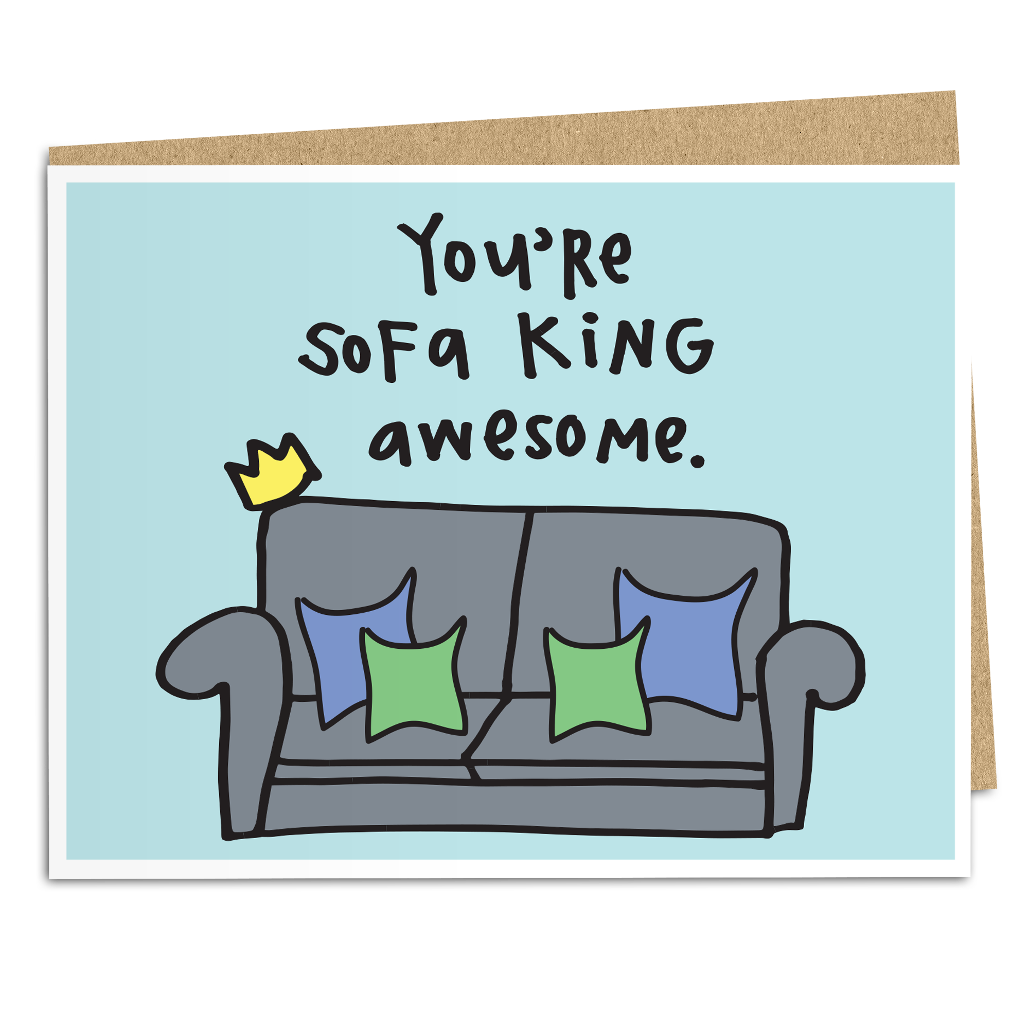 You're Sofa King Awesome - The Good Snail