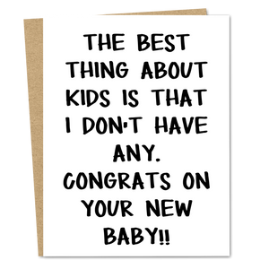 Best Thing About Kids Is That I Don't Have Any. Congrats On Your New Baby! - The Good Snail