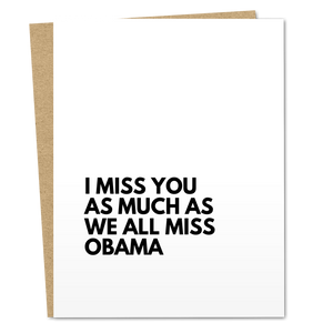 I Miss You As Much As We All Miss Obama - The Good Snail