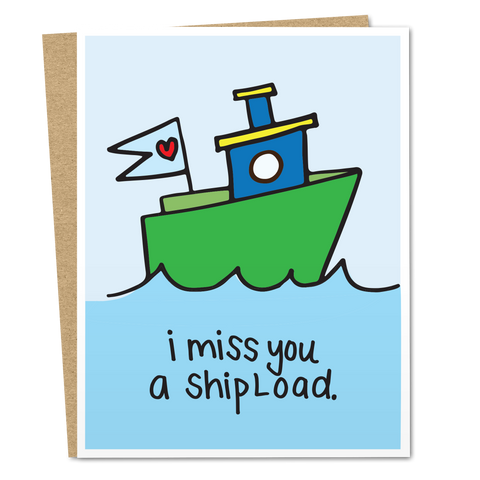 I Miss You A Ship Load - The Good Snail