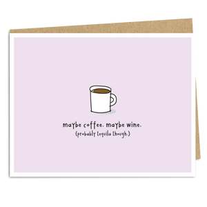 Maybe Coffee. Probably Tequila Though. - The Good Snail