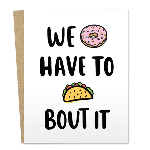 We Donut Have Taco Bout It