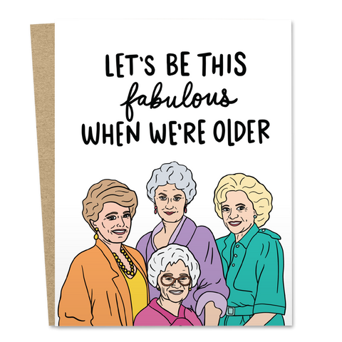 Let's Be This Fabulous When We're Older