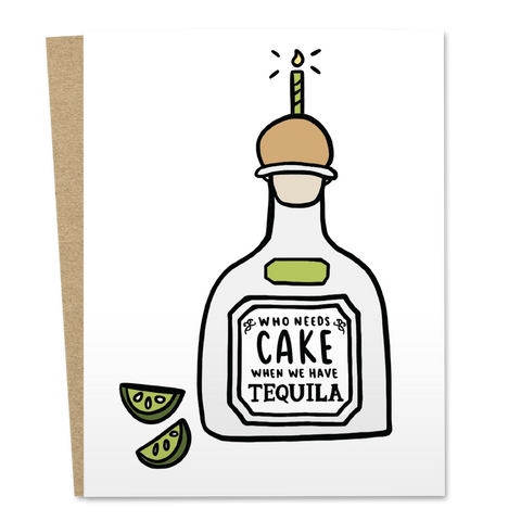 Who Needs Cake When We Have Tequila?