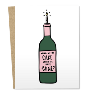 Who Needs Cake When We Have Wine?