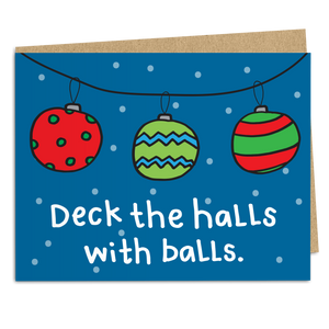 Deck The Halls With Balls - The Good Snail