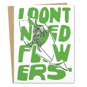 I Don't Need Flowers - The Good Snail