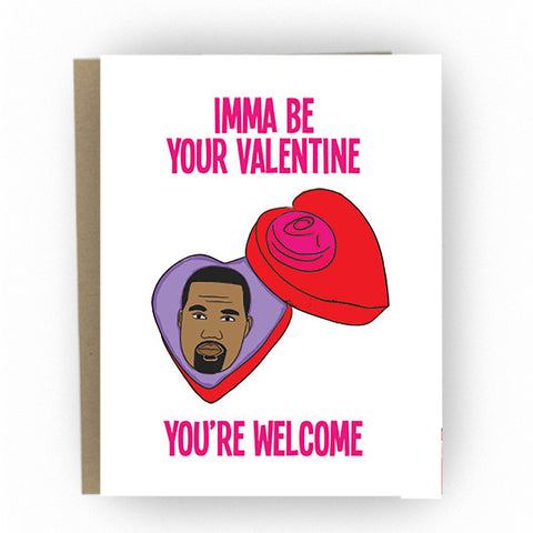 Imma Be Your Valentine Kanye - The Good Snail