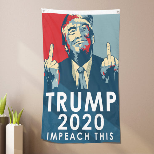 Donald Trump 2020 - Try To Impeach This Flag