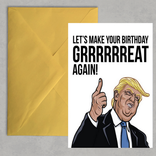 Trump Card - Let's Make Your Birthday Great Again